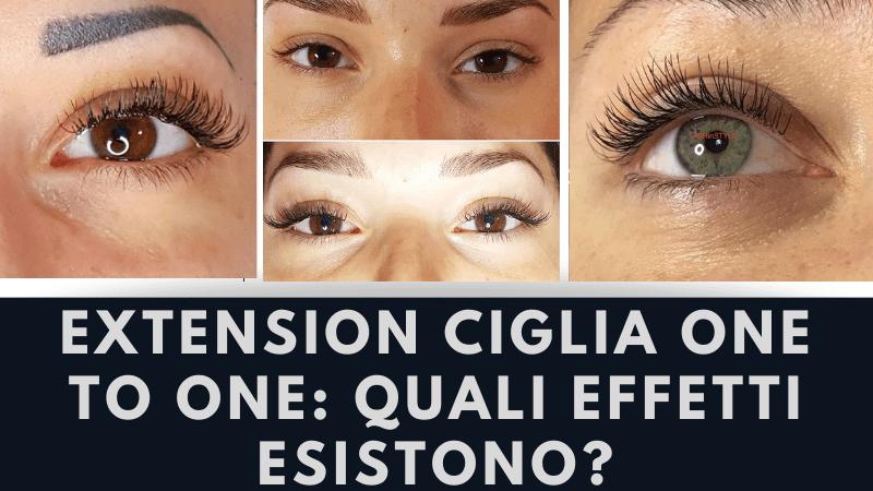 Extension ciglia one to one: quali effetti esistono?