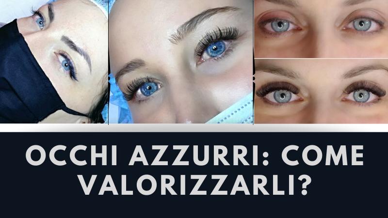 Occhi Azzurri: ecco come valorizzarli al meglio